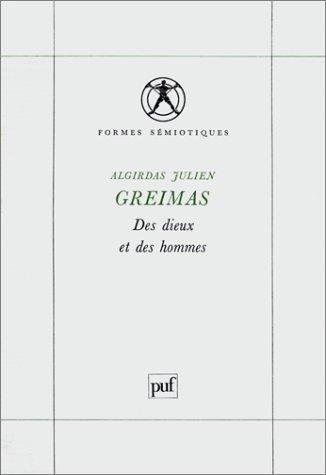 Des Dieux Et Des Hommes: études De Mythologie Lithuanienne Algirdas Julius Greimas