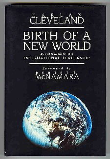 Birth of a New World: An Open Moment for International Leadership  by  Harlan Cleveland