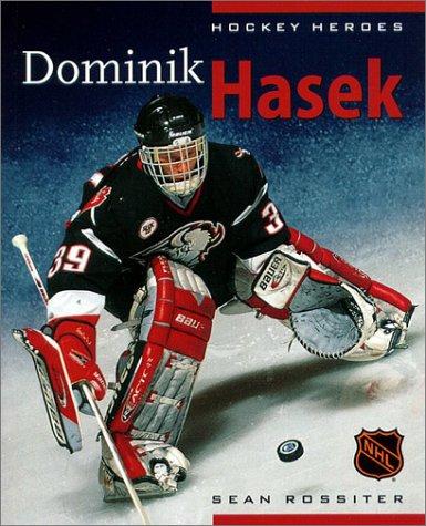 Dominik Hasek (Hockey Heroes (Greystone Books).) Sean Rossiter