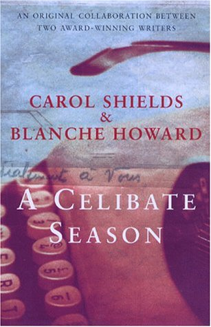 A Celibate Season  by  Carol Shields
