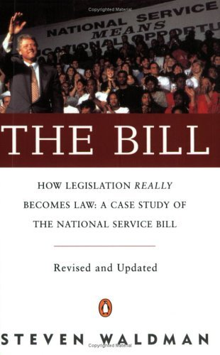 The Bill: How Legislation Really Becomes Law  by  Stephen Waldman