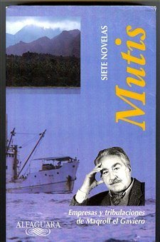 Siete Novelas: Empresas Y Tribulaciones De Maqroll El Gaviero (Alfaguara) Álvaro Mutis