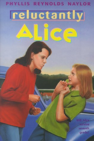 Reluctantly Alice (Alice, #3)  by  Phyllis Reynolds Naylor