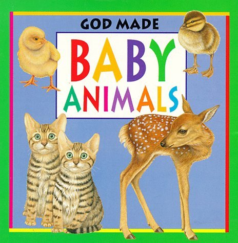God Made Baby Animals (God Made Animals Series)  by  Fiametta Dogi