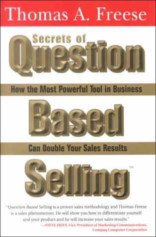 Sell Yourself First: The Most Critical Element in Every Sales Effort  by  Thomas A. Freese