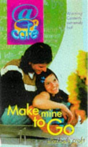 Make Mine to Go (@Cafe, #3) Elizabeth Craft