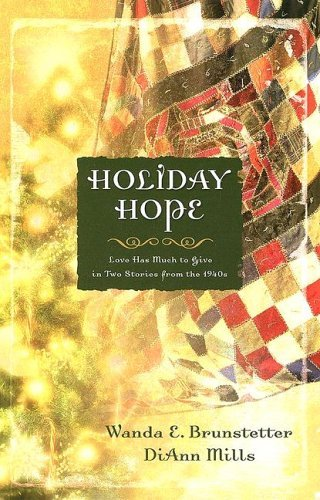 Holiday Hope: Love Has Much to Give in Two Stories from the 1940s  by  Wanda E. Brunstetter