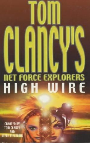 High Wire (Tom Clancys Net Force Explorers, #14)  by  Mel Odom