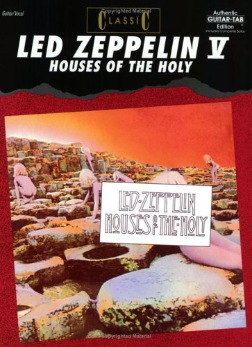 Classic Led Zeppelin -- Houses of the Holy: Authentic Guitar Tab  by  Led Zeppelin