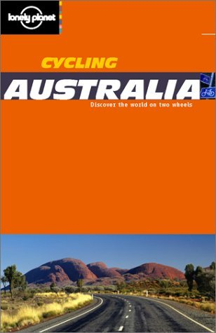 Lonely Planet Cycling Australia  by  Lonely Planet