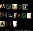 Mondo Materalis: Materials and Ideas for the Future  by  George M. Beylerian