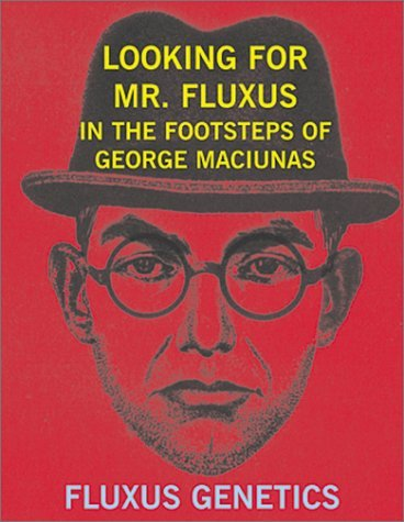 Looking for Mr. Fluxus  by  Grady T. Turner