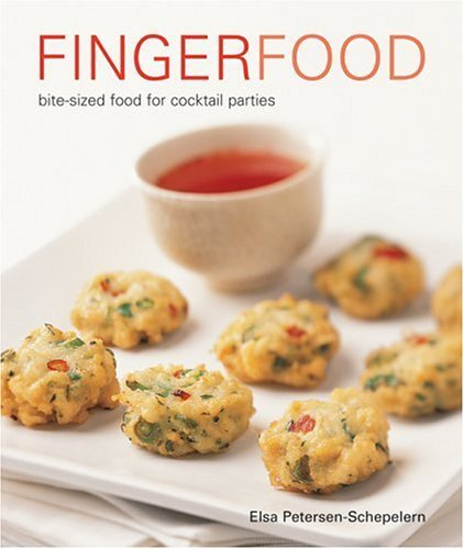 Fingerfood: Bite-Size Food for Cocktail Parties  by  Elsa Petersen-Schepelern
