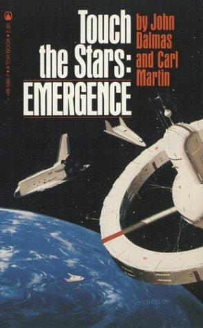 Touch the Stars: Emergence  by  John Dalmas