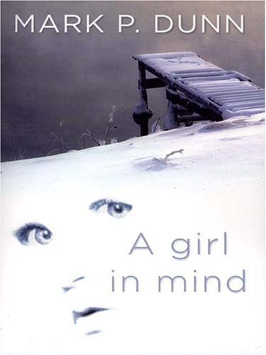 A Girl in Mind Mark P. Dunn