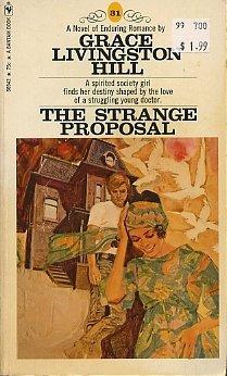 The Strange Proposal #31  by  Grace Livingston Hill