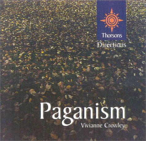 Paganism: Thorsons First Directions Vivianne Crowley