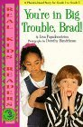 Youre in Big Trouble, Brad  by  Lisa Papademetriou