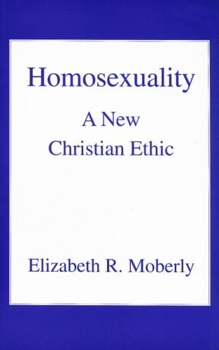 Homosexuality: A New Christian Ethic  by  Elizabeth R Moberly