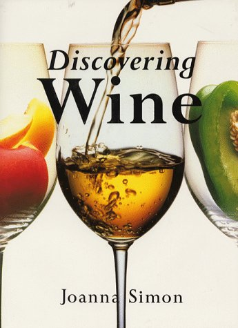 Discovering Wine  by  Joanna Simon
