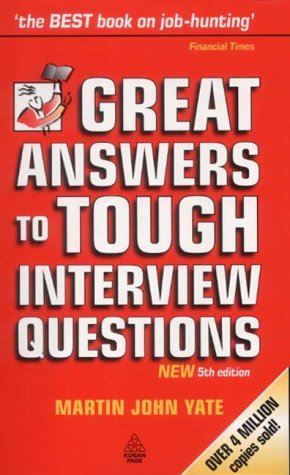 Knock em Dead, 1992: With Great Answers to Tough Interview Questions  by  Martin Yate