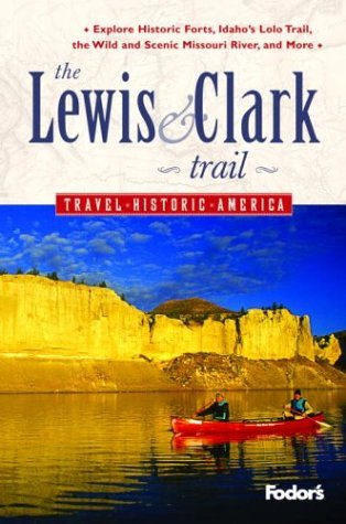 Fodors The Lewis and Clark Trail, 1st Edition  by  Fodors Travel Publications Inc.