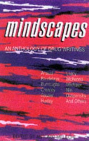 Mindscapes: An Anthology of Drug Writings  by  Antonio Melechi