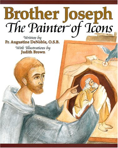 Brother Joseph: The Painter of Icons  by  Augustine Denoble