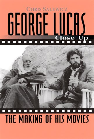 George Lucas: Close Up: The Making of His Movies  by  Chris Salewicz