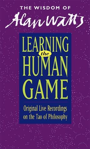 Learning the Human Game Alan W. Watts