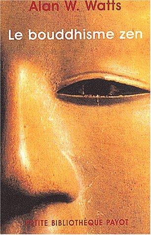 Le Bouddhisme Zen  by  Alan W. Watts