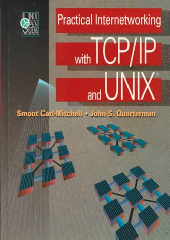 Practical Internetworking with TCP/IP and UNIX  by  Smoot Carl-Mitchell