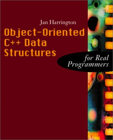 Object-Oriented C++ Data Structures for Real Programmers  by  Jan L. Harrington