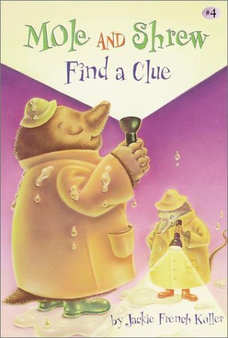 Mole and Shrew Find a Clue (A Stepping Stone Book) Jackie French Koller