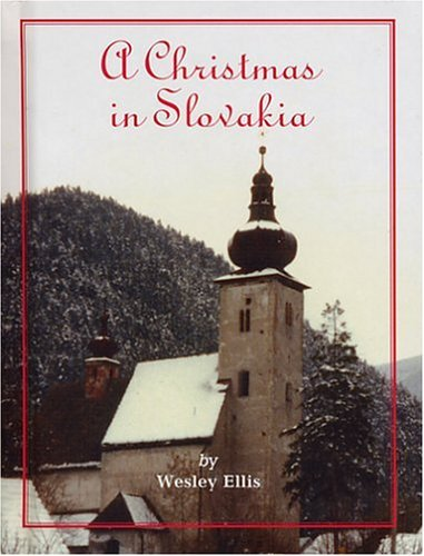 A Christmas in Slovakia  by  Wesley   Ellis