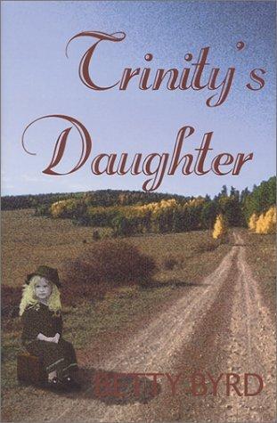 Trinitys Daughter  by  Betty Byrd