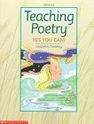 Teaching Poetry: Yes You Can! (Grades 4-8) Jacqueline Sweeney