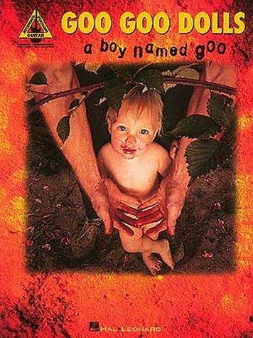 Goo Goo Dolls - A Boy Named Goo*  by  Goo Goo Dolls