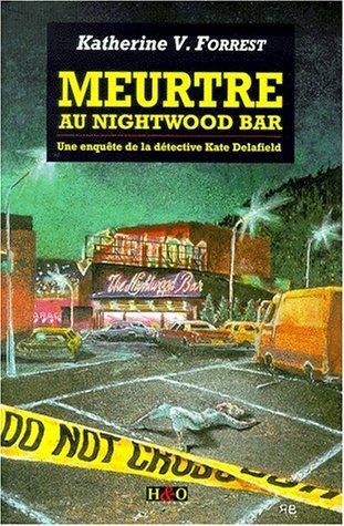 Meurtre au Night Wood Bar  by  Katherine V. Forrest