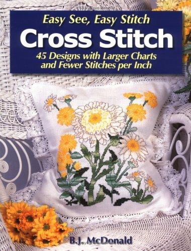 Easy See Easy Stitch Cross Stitch B.J. McDonald