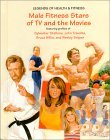 Male Fitness Stars of TV and Movies Susan Zannos