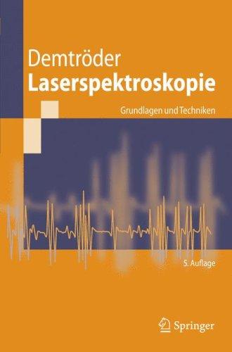 Laserspektroskopie: Grundlagen Und Techniken Wolfgang Demtröder