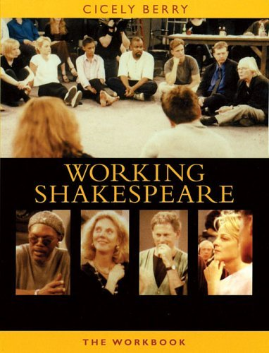 The Working Shakespeare Collection: A Workbook for Teachers Cicely Berry