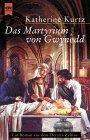 Das Martyrium Von Gwynedd. Deryni  Zyklus 1. Die Erben Von Sankt Camber  by  Katherine Kurtz
