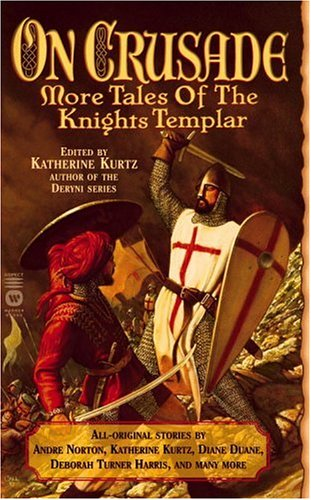One Crusade: More Tales of the Knights Templar  by  Katherine Kurtz