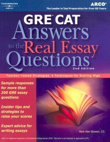 GRE CAT: Answers to the Real Essay Questions, 2nd Edition  by  Mark Alan Stewart