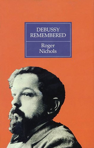 Debussy Remembered  by  Roger Nichols