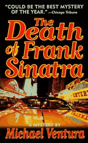 The Death of Frank Sinatra Michael Ventura