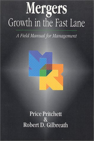 Mergers: Growth in the Fast Lane - A Field Manual for Management  by  Price Pritchett