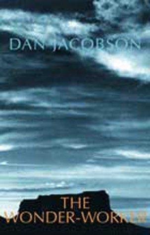 The Wonder-Worker Dan Jacobson